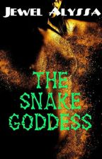 The Snake Goddess  by jewelalyssasexy