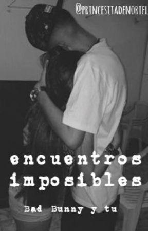 encuentros imposibles by princesitadenoriel