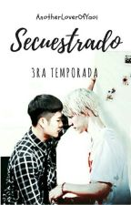 Secuestrado 3° Temporada (MARKSON) by AnotherLoverOfYaoi