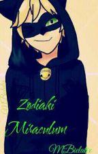 Zodiaki Miraculum [Koniec tej części] by Mbielatix