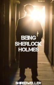 Being Sherlock Holmes by ShireDweller
