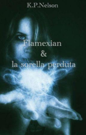 Flamexian e la sorella perduta by kekko346