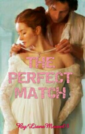 THE PERFECT MATCH by LianaMoore03