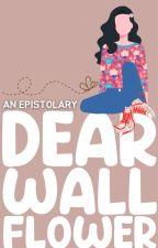 Dear Wallflower  (Epistolary) by IceFontana18