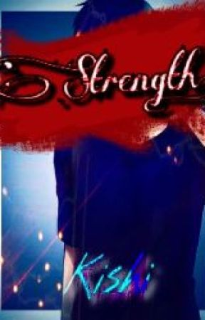 Strength. by Kishilovesnoodles