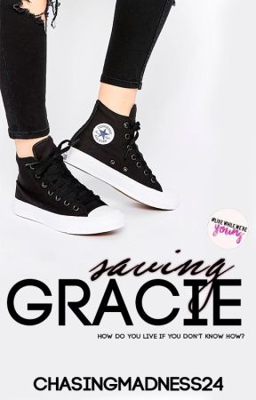 Saving Gracie (wattys2017) by ChasingMadness24