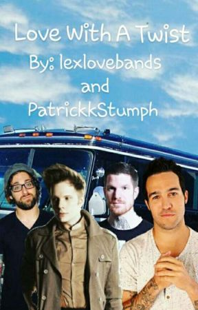 Love With A Twist (A four way Fall Out Boy relationship) by lexlovebands