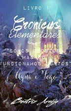 1- Crônicas Elementares - Água E Fogo by LiveMoonn