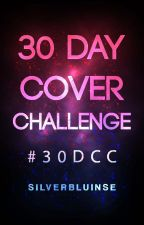 30 DAY COVER CHALLENGE by SilverBluinse