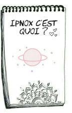 Ipnox c'est quoi ?  by _Ipnox_
