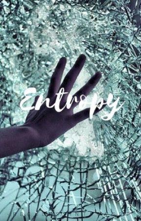 Entropy | A Roleplay by -ravenswritingdesk
