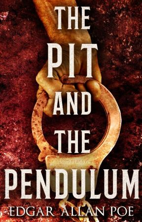 The Pit and the Pendulum (1842) by EdgarAllanPoe