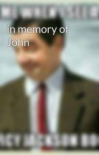 in memory of John  by Josh_Storm