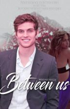 ﴿ Between us ﴾ Isaac Lahey [IM sequel] by whynohate