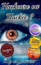 Hackeuse ou hackée ? by xxGarancexx