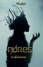 Pures : La découverte, Tome I by Who_sBad