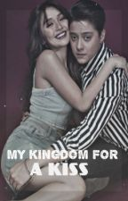 My Kingdom For A Kiss (K.N) by Cheeky_Writer