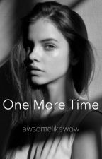 One More Time by awsomelikewow
