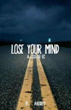 Lose Your Mind(A Joshler Fic) by anxdep21