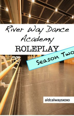 River Way Dance Academy Season 2 RP [CLOSED] by aldcalwaysxoxo