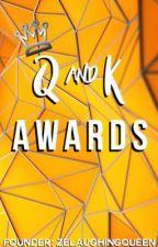 Q&K Awards [CLOSED] by QandKAwards