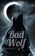 Bad wolf (voltooid) by episodewriter27