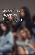Guidelines (Ageplay, Spanking ...) by 5HFicsforthewin