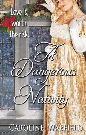 A Dangerous Nativity by CarolineWarfield