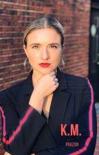 K.M. by PRAZAN