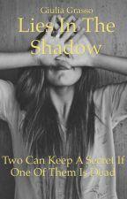 Lies in the shadow by giuli-stella