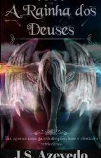 A Rainha Dos Deuses by Jhull01