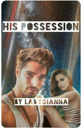 His possession (Completed)✔ by LadyRose2091