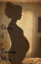 Diary of a Teenage Mom (SEQUEL) by itskayte
