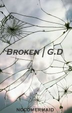 Broken | G.D (2.0) by nocomermaid