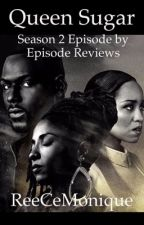 Queen Sugar: Gimmesugar Season 2 Episode by Episode Review by ReeceMonique
