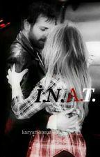 İ. N. A. T. (İnat.Nefret.Aşk.Tutku) by karyarsonsuz