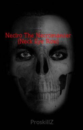 Neciro The Necromancer (Neck Eye Row) by ProskillZ