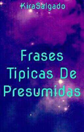 Frases Típicas De Presumidas by KiraSalgado