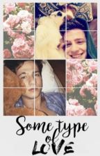 Some Type of Love // Charlie Puth Fanfiction  by lovingcharlie