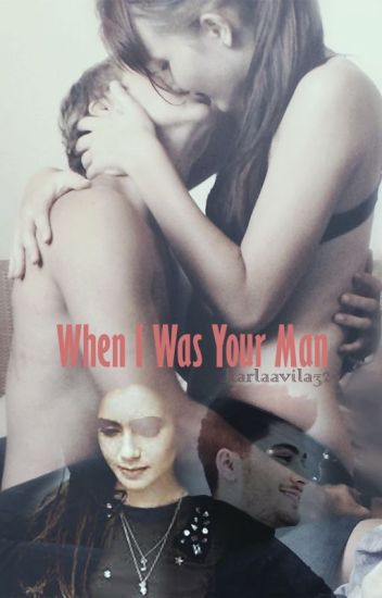 When I Was Your Man «Zayn Malik» TERMINADA