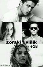 Zoraki Evlilik +18 by beeriilsuu