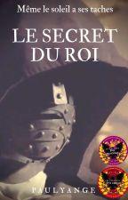 Le Secret du Roi by Paulyange