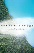 Detail.Design [Graphics; OPEN] by jennadanderson