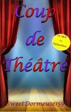 Coup de Théâtre by SweetDormeuse159