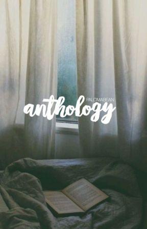 anthology by palomabean