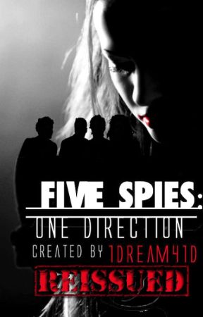 Five Spies: One Direction ~ Reissued by 1dream41d