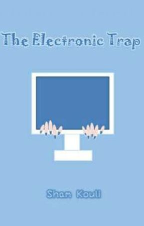The Electronic Trap  by ShamKouli