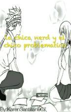 La Chica Nerd Y El Chico Problematico by Sakura-Ayame967