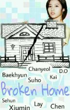 Broken Home (EXO FF) [Season I Selesai ✔] by MysDimension11_