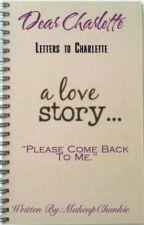 Dear Charlette by Unsinkableanchor